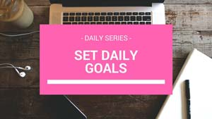your goals